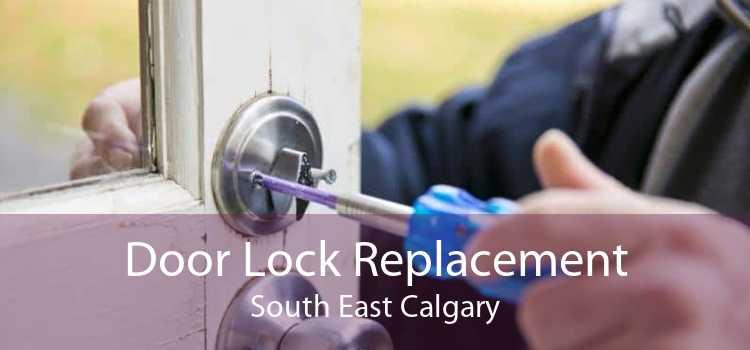 Door Lock Replacement South East Calgary